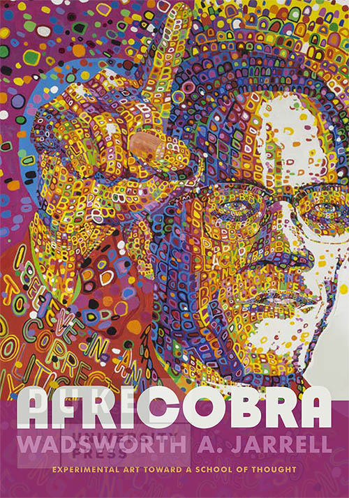 Africobra: Experimental Art Toward a School of Thought by Wadsworth A. Jarrell